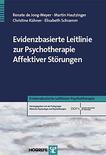 Evidenzbasierte Leitlinie zur Psychotherapie Affektiver Störungen (Evidenzbasierte Leitlinien Psychotherapie)