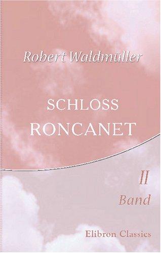 Read Online Schloss Roncanet: Roman aus der Gegenwart. Band II (German Edition) ebook