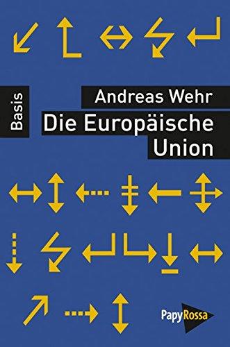 Die Europäische Union (Basiswissen Politik/Geschichte/Ökonomie)