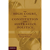 The High Court, the Constitution and Australian Politics