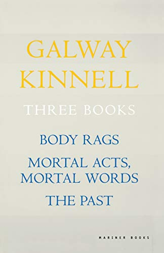 Three Books: Body Rags; Mortal Acts, Mortal Words; The Past