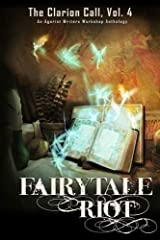 Fairy Tale Riot: The Clarion Call, Vol. 4 (Volume 4) Paperback