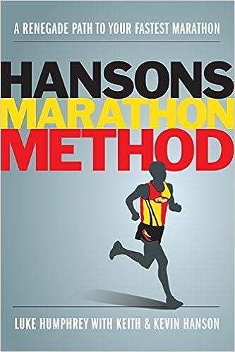The Hansons Marathon Method: A Renegade Path to Your Fastest Marathon by Luke Humphrey (2012-10-24)