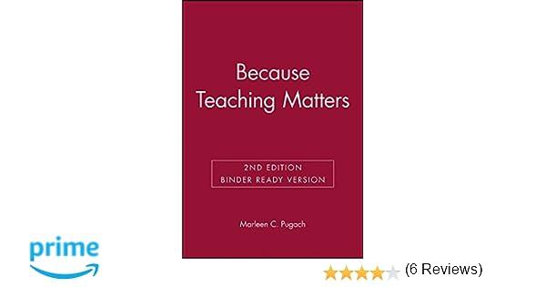 Because Teaching Matters: Marleen C. Pugach: 9780470439784: Amazon ...