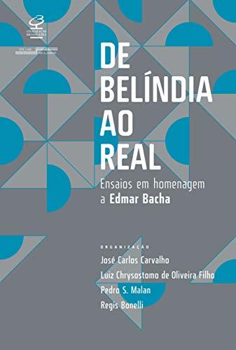 De Belíndia ao Real: Ensaios em Homenagem a Edmar Bacha