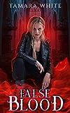 False Blood (Blood Series Book 1)