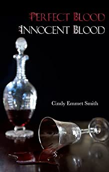 Perfect Blood Innocent Blood by [Smith, Cindy Emmet]