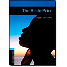 Oxford Bookworms Library, New Edition: Level 5 (1,800 headwords) The Bride Price