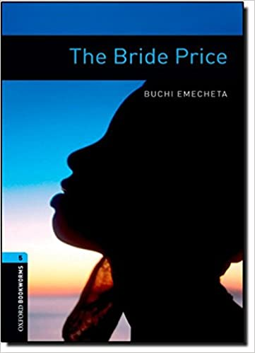the story about a nigerian family in the book the bride price Buchi emecheta, who has died aged 72, was a pioneer among female african writers, championing the rights of girls and women in novels that often drew on her own extraordinary life, its trajectory.