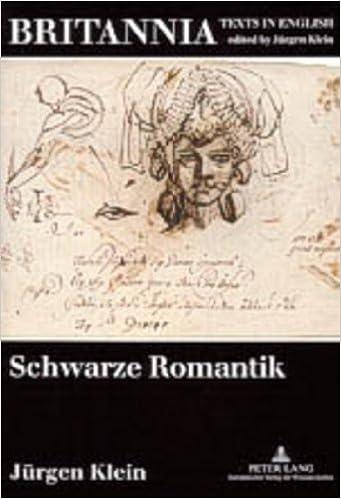 Schwarze Romantik: Studien Zur Englischen Literatur Im Europaeischen Kontext (Britannia. Texts in English)
