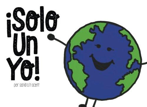 !Solo Un Yo! (Spanish Edition) [Sandra H. Scott] (Tapa Blanda)