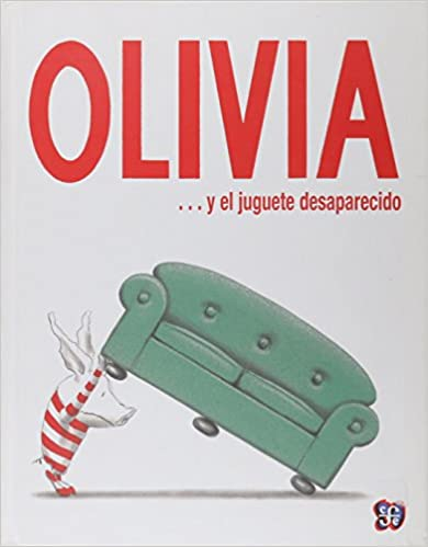 It books free download Olivia... y el Juguete Desaparecido / Olivia... and the Missing Toy (Especiales de a la Orilla del Viento) (Portuguese Edition) PDF FB2 iBook 9681671821