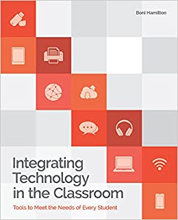 Book Integrating Technology in the Classroom: Tools to Meet the Need of Every Student