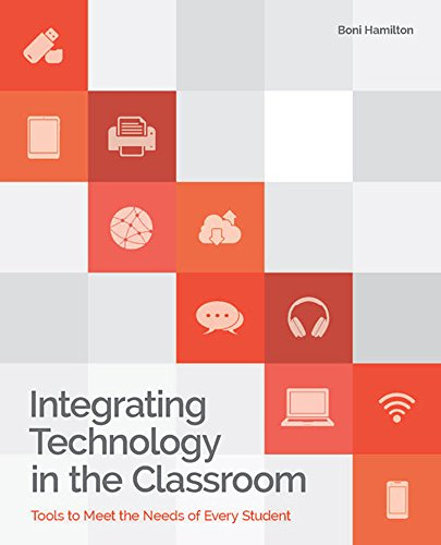 Integrating Technology in the Classroom: Tools to Meet the Need of Every Student ()