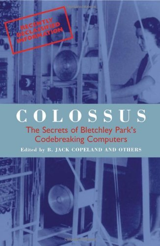 Download Colossus: The Secrets Of Bletchley Park's Code-Breaking Computers pdf