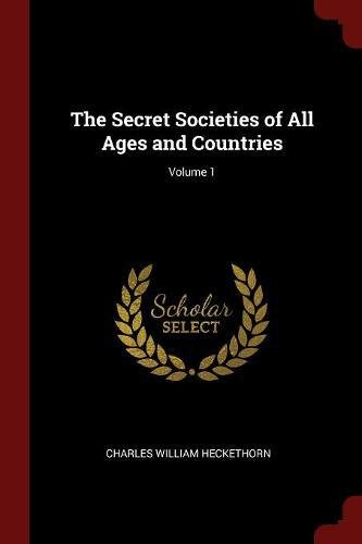 Download The Secret Societies of All Ages and Countries; Volume 1 PDF