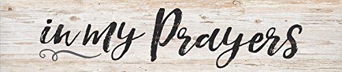 In My Prayers Script Design White Wash 3 x 12 Inch Solid Pine Wood Farmhouse Stick Sign (Prayer Sign)
