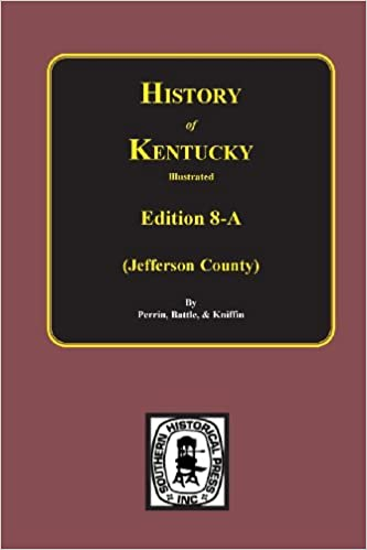 Book History of Jefferson County, KY. (Edition 8-A): 008 (History of Kentucky Illustrated)