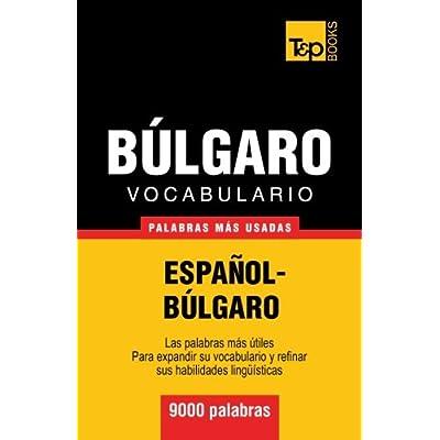 Vocabulario español-búlgaro - 9000 palabras más usadas (T&P Books)