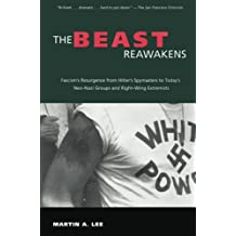 The Beast Reawakens: Fascism's Resurgence from Hitler's Spymasters to Today's Neo-Nazi Groups and Right-Wing Extremists