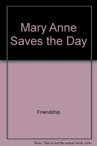 Mary Anne saves the day (The Baby-sitters Club)