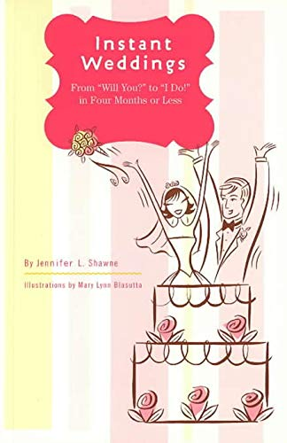 Instant Weddings: From 'Will You?' to 'I Do!' in Four Months or Less