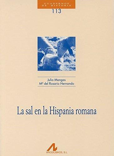 La sal en la Hispania romana (CUADERNOS DE HISTORIA): Amazon.es: Mangas Manjarrés, Julio, Hernando Sobrino, Mª del Rosario: Libros