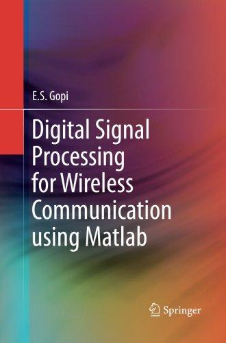 Digital Signal Processing for Wireless Communication using Matlab (Digital Signal And Image Processing Using Matlab)