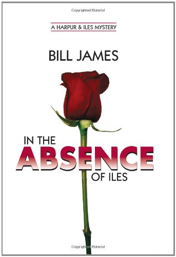 In the Absence of Iles (Harpur & Iles Mysteries) ebook