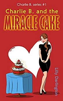 Book cover image for Charlie B. and the miracle cake