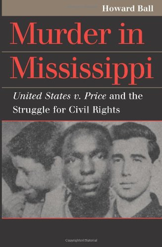 Murder in Mississippi: United States v. Price and the Struggle for