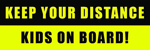 Child Warning Safety Sign Bumper Sticker KEEP YOUR DISTANCE CHILDREN ON BOARD