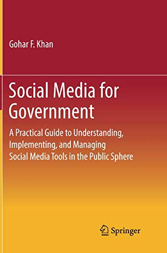 Social Media for Government: A Practical Guide to Understanding, Implementing, and Managing Social Media Tools in the Public Sphere (Springerbriefs in Political Science)-cover