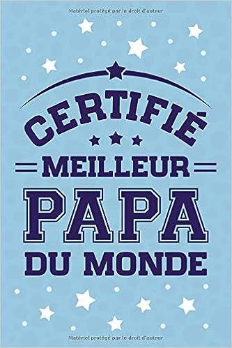 Certifié Meilleur Papa Du Monde Journal Intime Ou Carnet De