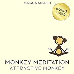 Attractive Monkey Meditation – Meditation For A Better Self-Image