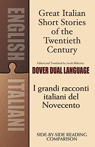 Italian Short - Great Italian Short Stories of the Twentieth Century / I grandi racconti italiani del Novecento: A Dual-Language Book (Dover Dual Language Italian)