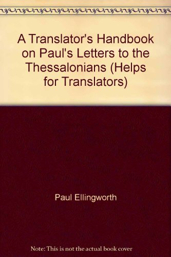 A Translator's Handbook on Paul's Letters to the Thessalonians (Helps for Translators)