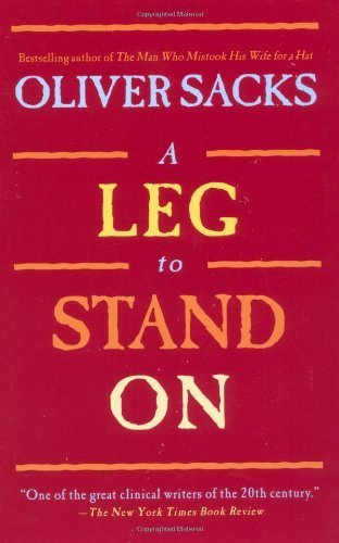 A Leg to Stand On by Oliver Sacks (1998-04-29) (Oliver Sacks A Leg To Stand On)
