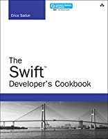 The Swift Developer's Cookbook Front Cover