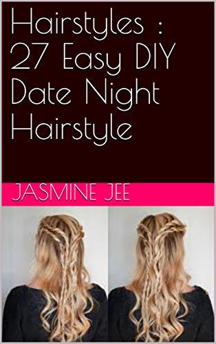Diy Hairstyles 27 Easy Diy Date Night Hairstyle Kindle