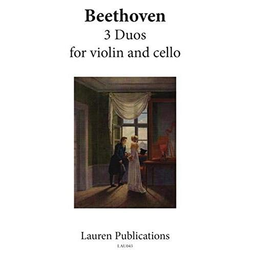 Beethoven, Ludwig Van - Three Duos for Violin and Cello. Reprinted from the Peters ()