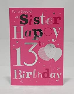 For A Special Sister Happy 13th Birthday Card