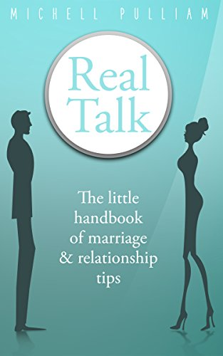 Real Talk: The Little Handbook of Marriage and Relationship Tips by [Pulliam, Michell]