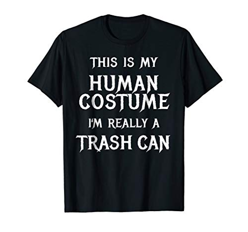 I'm Really a Trash Can Shirt Easy Halloween Costume