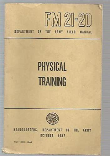 physical training field manual fm 21 20 department of the army rh amazon com Army Technical Manuals U.S. Army Field Manual 21 20