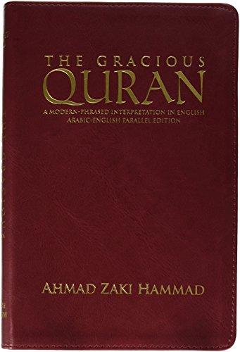The Gracious Quran a Modern Phrased Interpretation in English Arabic-english Parallel Edition