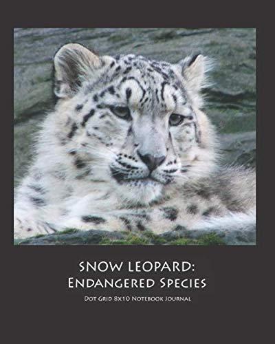 SNOW LEOPARD: Endangered Species Dot Grid 8x10 Notebook Journal -