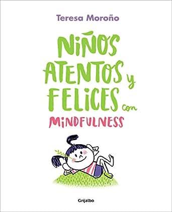 Niños atentos y felices con mindfulness (Spanish Edition)