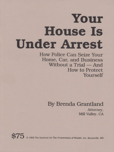 Your House Is Under Arrest