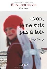Non, je ne suis pas à toi : L'inceste par Mary Genty